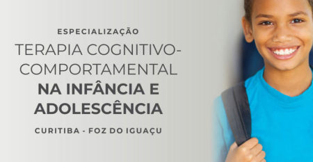 Especialização Terapia Cognitivo-Comportamental na Infância e Adolescência – IPTC